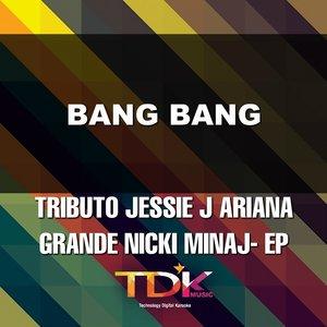 Tdk Music - Bang Bang [In The Style Of Jessie J Ariana Grande Nicki Minaj]