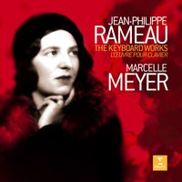 Rameau: The Keyboard Works — Marcelle Meyer, Жан-Филипп Рамо