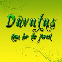 Run for the Forest — Davutus