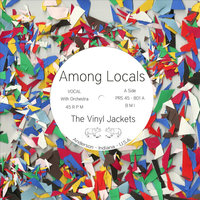 Among Locals — The Vinyl Jackets