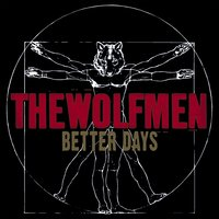 Better Days — The Wolfmen