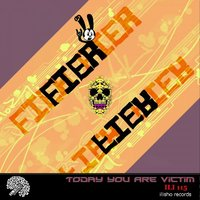 Today You Are Victim — Fiar