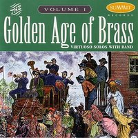 Golden Age of Brass: vol. 1 — Clarke, Mark Lawrence, David Hickman and Mark Lawrence with Band, Henry Charles Smith, David Hickman