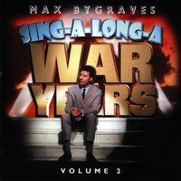 Sing-A-Long-A War Years Volume 2 — Max Bygraves
