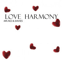 Love Harmony — AMP, Mr Nez, Mr Nez &amp