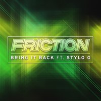 Bring It Back — Friction