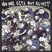 No One Gets Out Alive!! — Hardcore Punk & Oi! V/A Compilation
