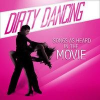 Dirty Dancing - Songs As Heard In The Movie — The Contours