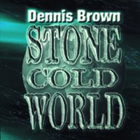 Stone Cold World — Dennis Brown