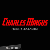 Freestyle Classics — Charles Mingus