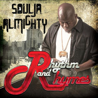 Rhythm and Rhymes — Soulja Almighty