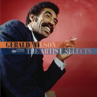 The Artist Selects — Gerald Wilson