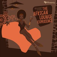 The African Lounge Experience — Afronaut