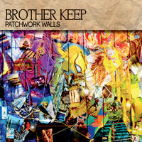 Patchwork Walls — Brother Keep
