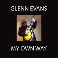My Own Way — Glenn Evans