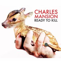 Ready To Kill — Charles Mansion