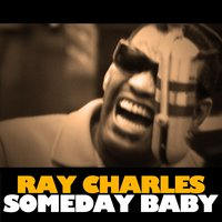 Someday Baby — Ray Charles