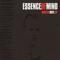 Watch Out EP — Essence of Mind