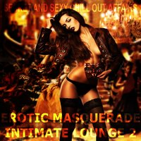 Erotic Masquerade Intimate Lounge, Vol. 2 — сборник