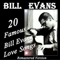 20 Famous Bill Evans' Love Songs — Bill Evans