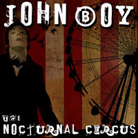 The Nocturnal Circus — John Boy