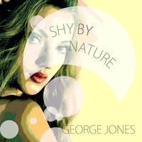 Shy By Nature — George Jones