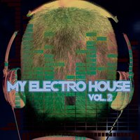 My Electro House Vol. 2 — сборник
