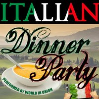 Italian Dinner Party — World In Union