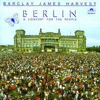 Berlin (A Concert For The People) — Barclay James Harvest