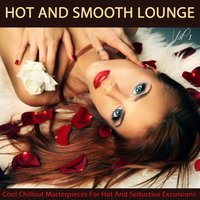 Hot And Smooth Lounge, Vol.1 — сборник