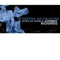 The Essential Jazz Collection: Rites of Diablo — Johnny Richards