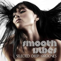 Smooth Vibes - Selected Deep Grooves — сборник