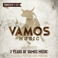 2 Years Of Vamos Music — Chris Montana