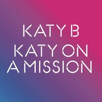 Katy On a Mission — Katy B