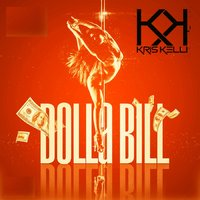 Dolla Bill — Kris Kelli