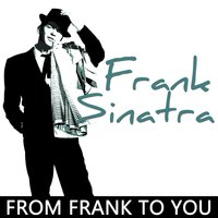 From Frank to Thank You — Frank Sinatra