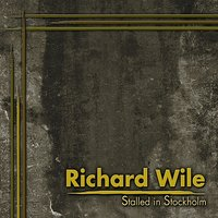 Stalled in Stockholm — Richard Wile