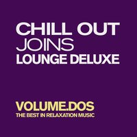 Chill Out Joins Lounge Deluxe, Vol. 2 — сборник