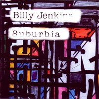 Suburbia — Billy Jenkins