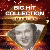Big Hit Collection — Jo Stafford