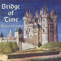 Bridge of Time — Richard Friedel