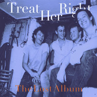 The Lost Album — Treat Her Right