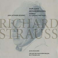 Strauss: Don Juan Metamorphosen Songs — Orchestre Philharmonique De Strasbourg, Joan Rodgers, Jan Latham-Koenig, Рихард Штраус