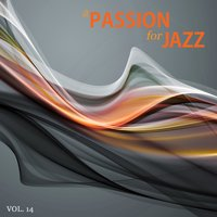 A Passion for Jazz, Vol. 14 — сборник