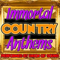 Immortal Country Anthems — Union of Sound