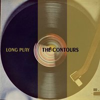 Long Play — The Contours