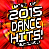 Best of 2015 Dance Hits! Remixed — Workout Machine