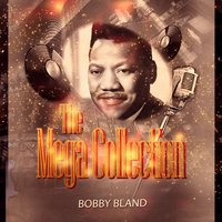 "The Mega Collection — Bobby ""Blue"" Bland"