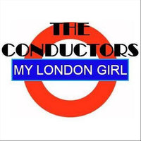 My London Girl — The Conductors