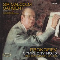 Prokofiev: Symphony No. 5 in B-Flat Major, Op. 100 — Сергей Сергеевич Прокофьев, London Symphony Orchestra (LSO), Sir Malcolm Sargent